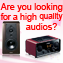 Are you looking for high quality audio?